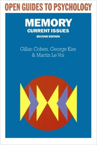 Memory -current issues (Open guides to Psychology)