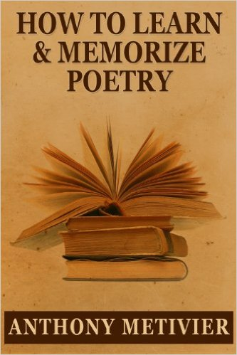 How to Learn & Memorize Poetry