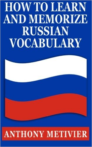 How to Learn & Memorize Russian Vocabulary