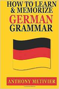 How to Learn and Memorize German Grammar