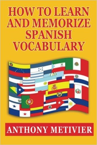 How to Learn and Memorize Spanish Vocabulary (Spanish Edition)