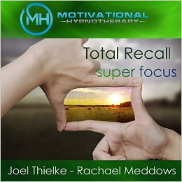 Total Recall, Photographic Memory – Hypnosis, Meditation and Music