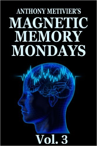 Magnetic Memory Mondays Newsletter – Volume 3 (Magnetic Memory Series)
