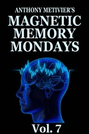 Magnetic Memory Mondays Newsletter – Volume 7 (Magnetic Memory Series)