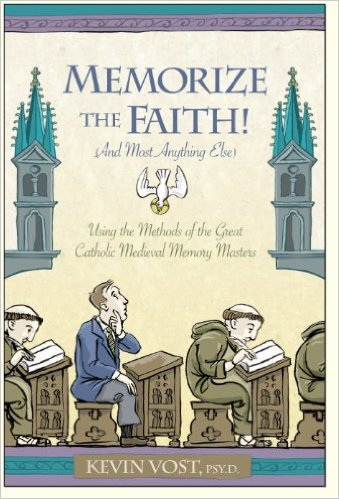 Memorize the Faith! (and Most Anything Else)