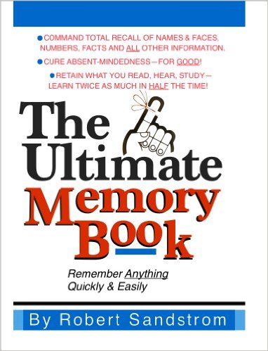 The Ultimate Memory Book, Remember Anything-Quickly & Easily