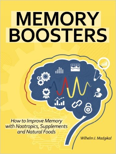 Memory Boosters: How to Improve Memory with Nootropics, Supplements and Natural Foods