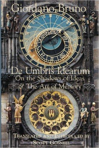 De Umbris Idearum (On the Shadows of Ideas)