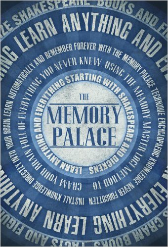 The Memory Palace – Learn Anything and Everything (Starting With Shakespeare and Dickens)