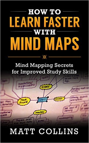 How to Learn Faster with Mind Maps: Mind Mapping Secrets for Improved Study Skills